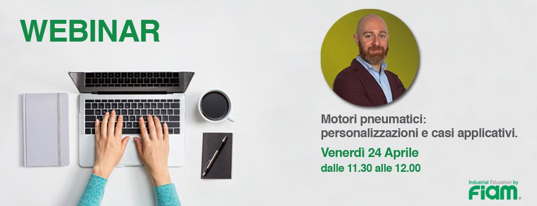 WEBINAR 24/04/2020 – Motori pneumatici, personalizzazioni e casi applicativi