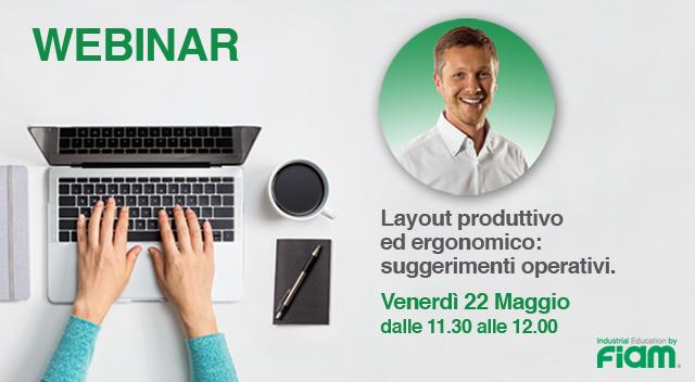 WEBINAR 22/05/2020 - Lay out produttivo ed ergonomico: suggerimenti operativi.