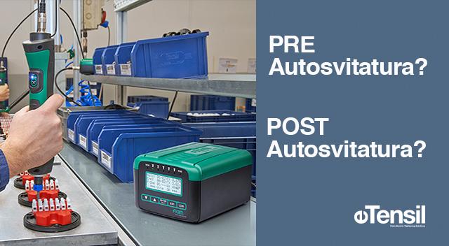 Focus su due funzioni strategiche degli avvitatori eTensil coppia/angolo ad assorbimento di corrente:  la PRE Autosvitatura e la POST Autosvitatura.