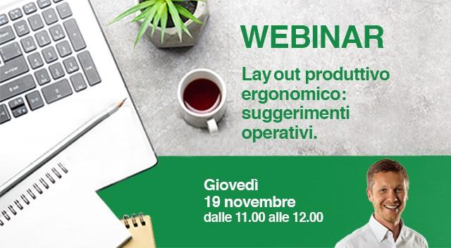 Webinar 19/11/2020 – Lay out produttivo ed ergonomico: suggerimenti operativi.