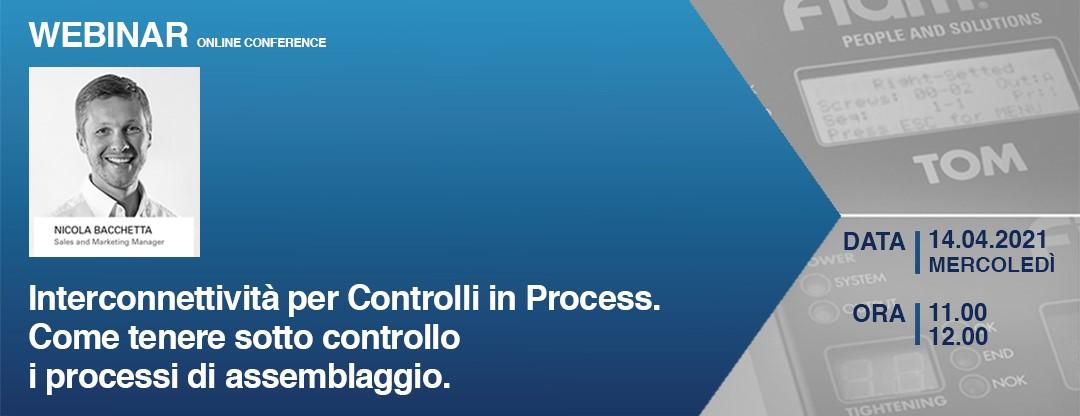 Webinar 14.04.2021 – Interconnettività per Controlli in Process. Come tenere sotto controllo i processi di assemblaggio.
